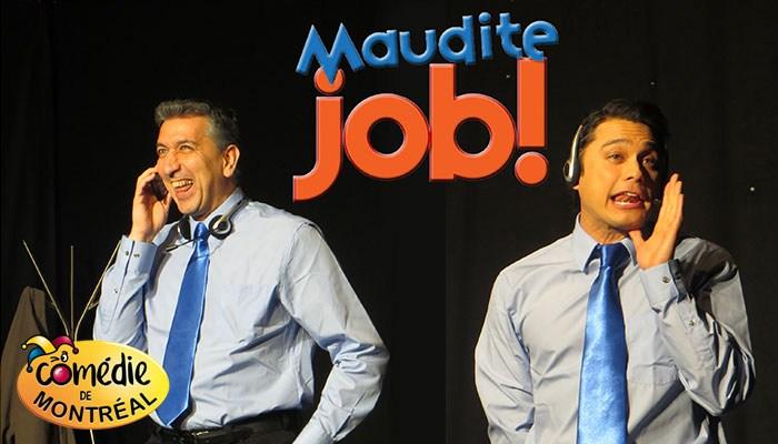 5134_COMEDIE_DE_MTL_MAUDITE_JOB_001